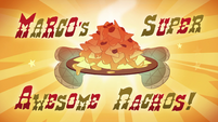 S1e2 Marcos super awesome nachos
