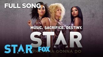 """Whatcha Gonna Do"" (Official Audio) Season 1 STAR"