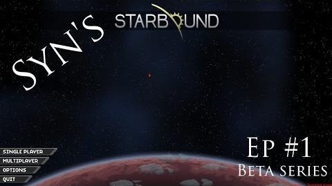 Syn's Starbound - Ep 1 - The Basics
