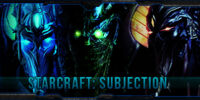 StarCraft: Subjection