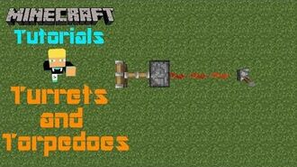 Minecraft Tutorials w Ben Turrets & Torpedoes (SQ)