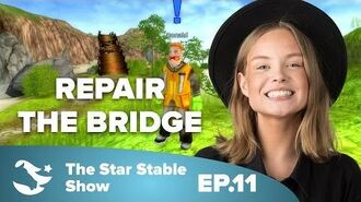 Repair the Bridge to South Hoof - The Star Stable Show -2.11