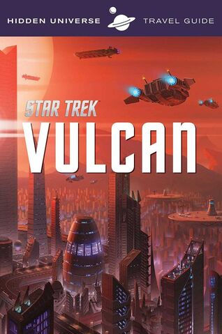 File:Hidden Universe Travel Guide Vulcan.jpg
