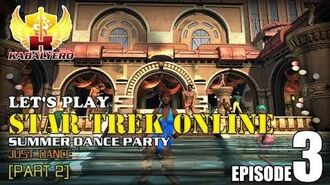 Let's Play Star Trek Online E3-P2 Dance Party - Just Dance