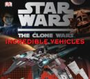 The Clone Wars: Incredible Vehicles
