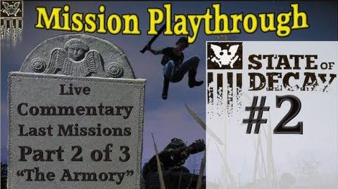 "State of Decay - ""The Armory"" - Live Mission Commentary on the Final 3 Missions Part 2 of 3"