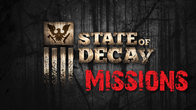 State of decay-missions copy