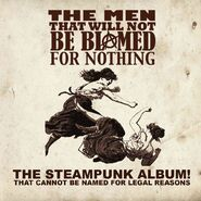 The Men That Will Not Be Blamed For Nothing The Steampunk Album That Cannot Be Named For Legal Reasons 02