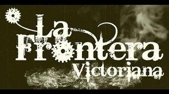 La Frontera Victoriana - Das Abenteuer Beginnt 2015 - Teaser