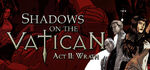 Shadows on the Vatican Act II Wrath Logo