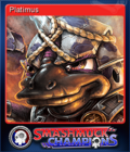 Smashmuck Champions Card 1 Platimus