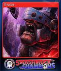 Smashmuck Champions Card 3 Brutus
