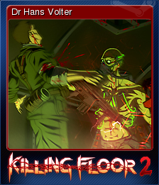 Killing Floor 2 Dr Hans Volter Steam Trading Cards