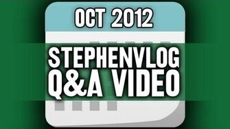 StephenVlog Q&A - October 2012