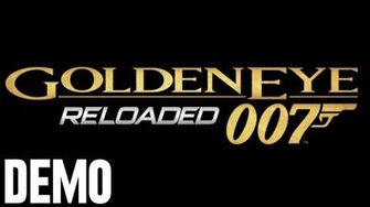 GoldenEye Reloaded - Demo Fridays