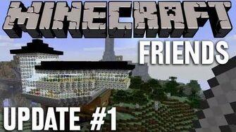 """Minecraft """"friends"""" - Update 1"""