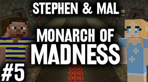 Stephen & Mal Monarch of Madness 5