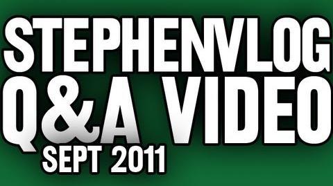 StephenVlog Q&A - September 2011