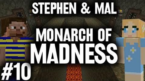 Stephen & Mal Monarch of Madness 10