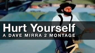 Hurt Yourself A Dave Mirra 2 Montage