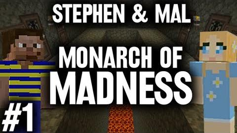 Stephen & Mal Monarch of Madness 1