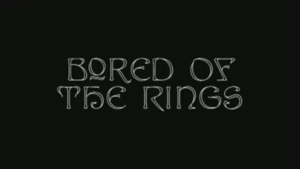 Bored of the Rings 01