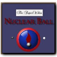 SuperWikia; Nuclear Ball Acollade
