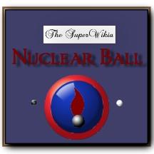 File:SuperWikia; Nuclear Ball Acollade.jpeg