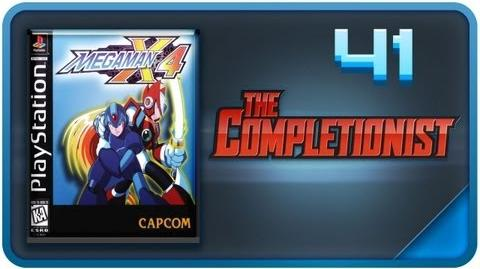 Megaman X4 - The Completionist Anniversary Special Part 2 Episode 41 Featuring