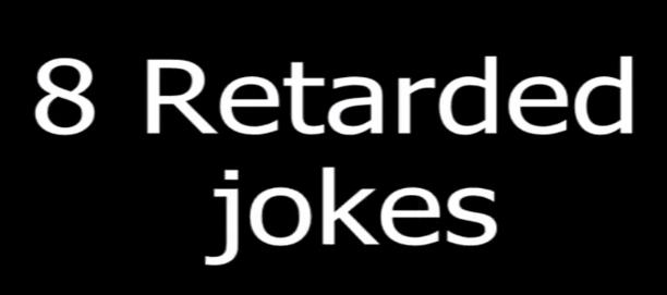 File:EightRetardedJokes.png