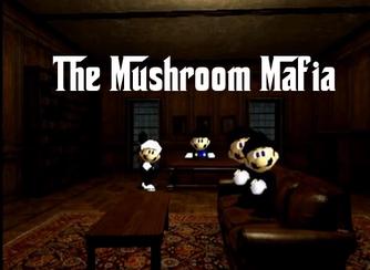 The Mushroom Mafia
