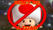 Don't be a toad