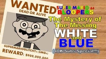 Super mario 64 bloopers the mystery of the missing white and blue