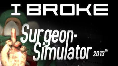 I Broke Surgeon Simulator 2013