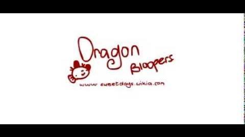 Dragon Bloopers - Sweet Days wiki