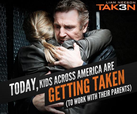 File:Taken 3 meme poster- take your child to work day.png