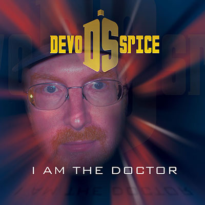 File:Devo Spice I Am the Doctor.jpg
