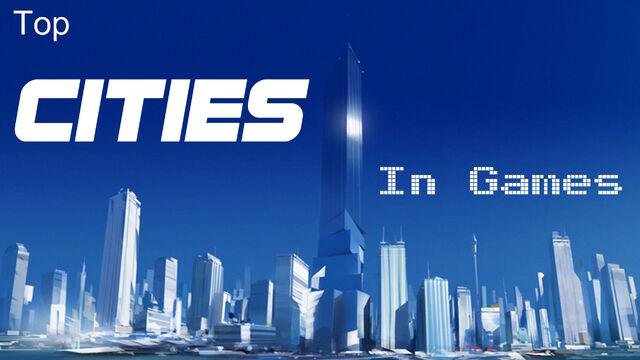 File:Top Cities In Games.jpg