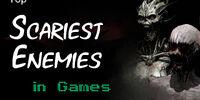Top 100 Scariest Enemies In Games