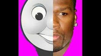 Thomas the Tank Engine VS 50 Cent