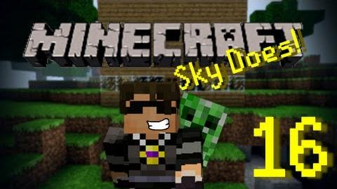 Sky Does Minecraft Episode 16 What Episode is this?