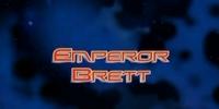 Emperor Brett