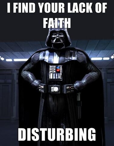 File:Darth-Vader-I-FIND-YOUR-LACK-OF-FAITH-DISTURBING.jpg