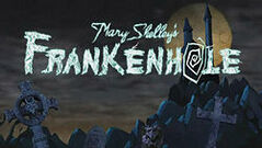 250px-Mary Shelley's Frankenhole title card