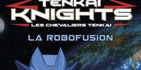 Tenkai Knights T02: La Robofusion