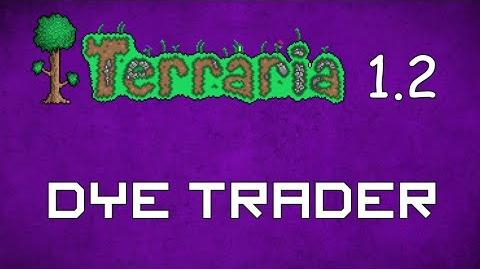 Dye Trader - Terraria 1.2 Guide New NPC!
