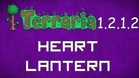 Heart Lantern - Terraria 1.2.1.2 Guide New Lightsource & Life Regen Buff!