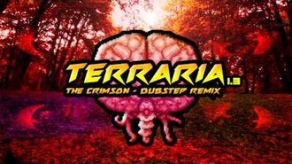 The Crimson (Terraria 1.3) - Zaxiade's Dubstep Remix