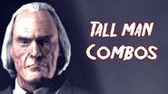 Terrordrome Tall Man Combos