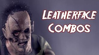 Terrordrome Leatherface Combos